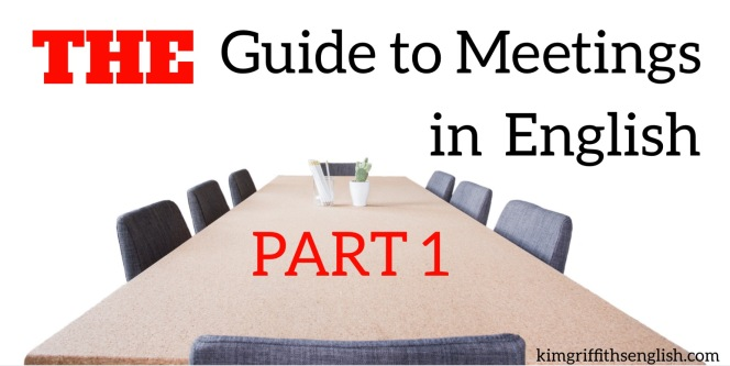 The guide to meetings in English kimgriffithsenglish