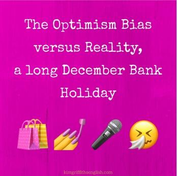 The Optimism Bias versus reality English blog Kim griffiths English