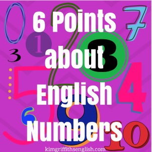 6 useful points about English numbers, Kim griffiths English, a great blog for learners of English as a second language