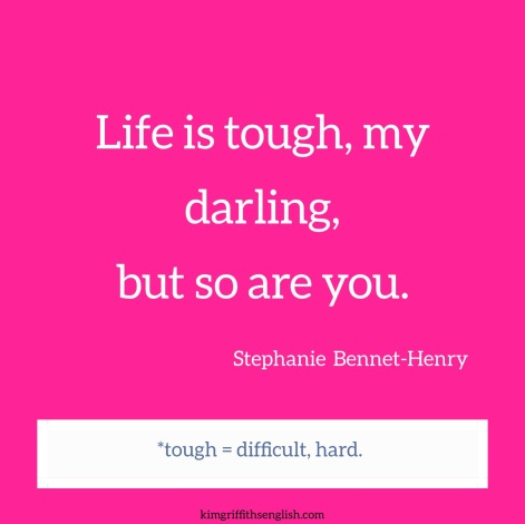 Motivation Quote from Stephanie Bennet-Henry, from www.kimgriffithsenglish.com a blog for learners of English