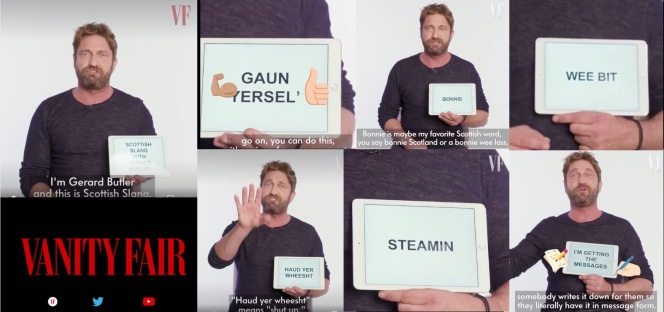 Scottish slang, Gerald Butler the famous Scottish actor explains a few expressions. From a Vanity Fair video. On KimGriffithsEnglish a blog for English learners