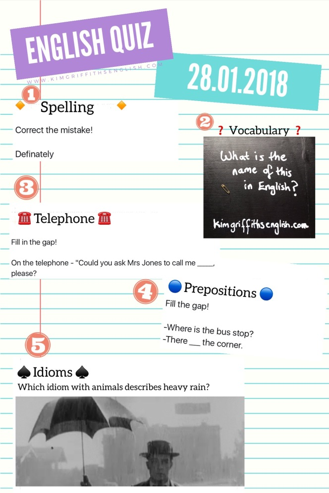 English Quiz 28.01.18, KimGriffithsEnglish.com, a blog for learners of English as a foreign language. The answers will be in next week's article.
