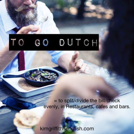 To go Dutch, kimgriffithsenglish.com, the blog to learn and practice your English