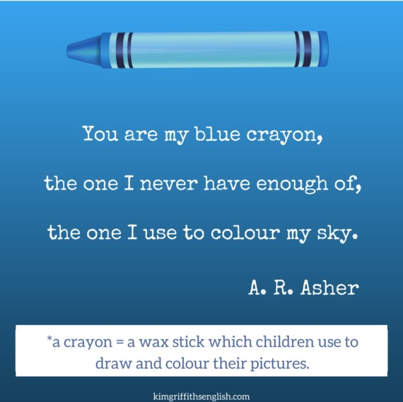 A love quote by A. R. Asher, crayons. Romance for Valentine's Day from the blog to learn English ESL www.kimgriffithsenglish.com