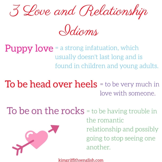 Love and relationship idioms. By Kim Griffiths Montero, kimgriffithsenglish.com