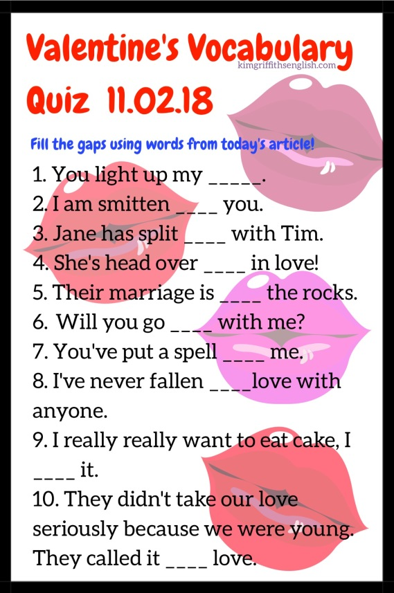 Valentine's vocabulary Quiz 11.02.18. From the English teaching blog kimgriffithsenglish.com. Learn English vocabulary, expressions and useful tips.