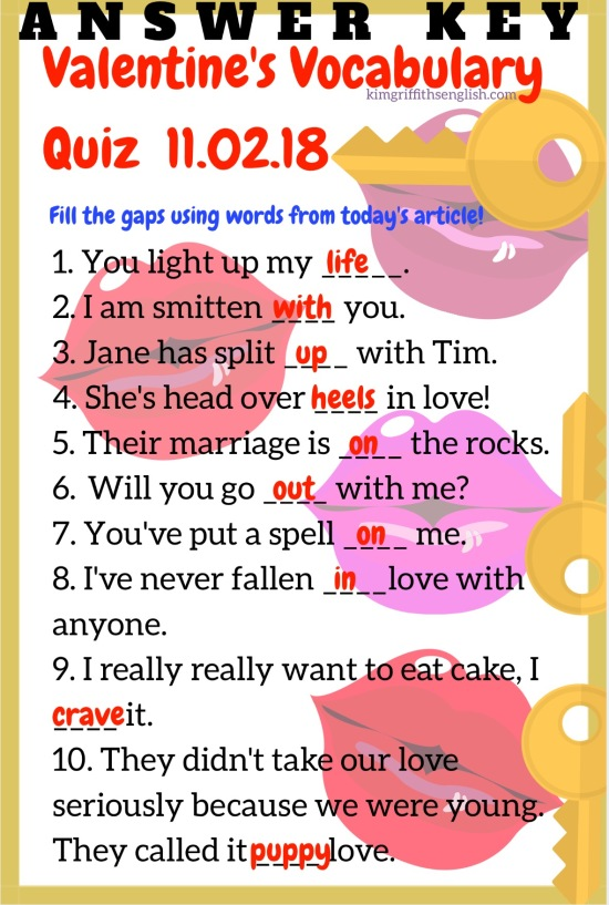 Answer key. For Valentine's Vocabulary Quiz 11.02.18. wwwkimgriffithsenglish.com The blog to learn and practice your English.