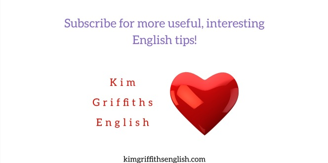 Great English language blog. KimGriffithsEnglish.com
