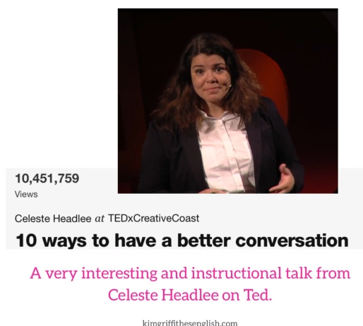 Tedtalks Celeste Headlee, recommended watching, kimgriffithsenglish.com, the blog to improve and practice your English.