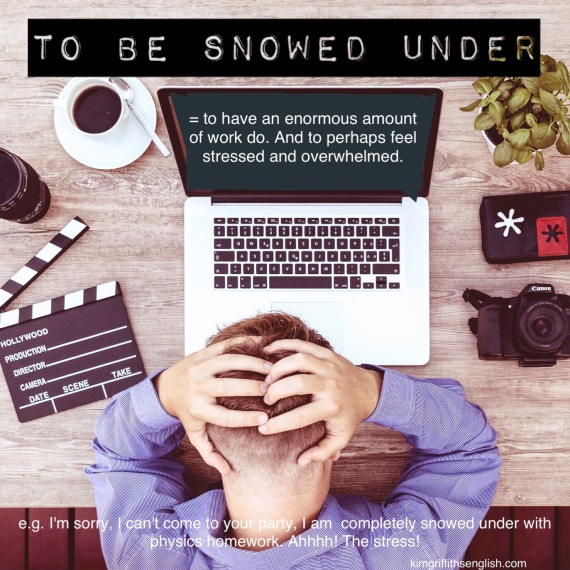 To be snowed under, idiom which means to have too much to do and responsibilities and feel stressed about it. Visit the web page www.kimgriffithsenglish.com to learn more. The blog to learn practice and neoyorquino learning English. Aprenda inglés con este blog!