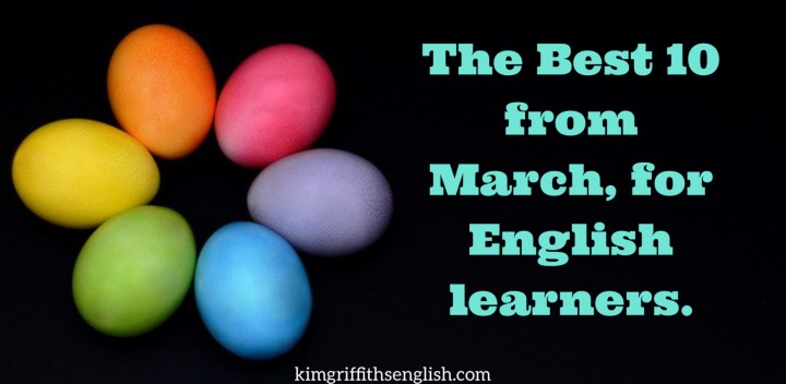 The best 10 from March 2018 for English. Kimgriffithsenglish.com