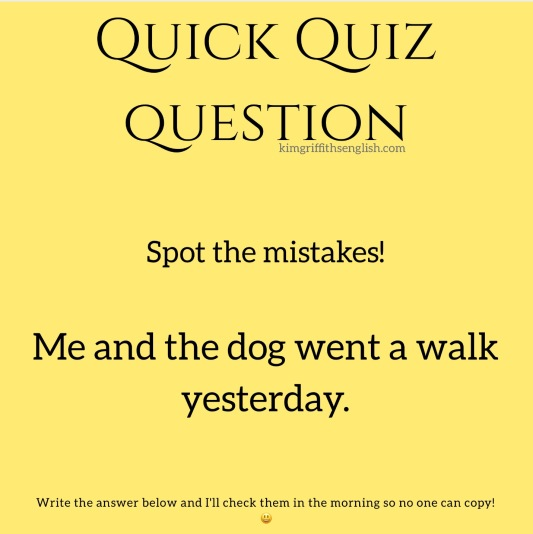 Quick quiz question, English grammar from kimgriffithsenglish.com the blog to learn and improve your ESL English