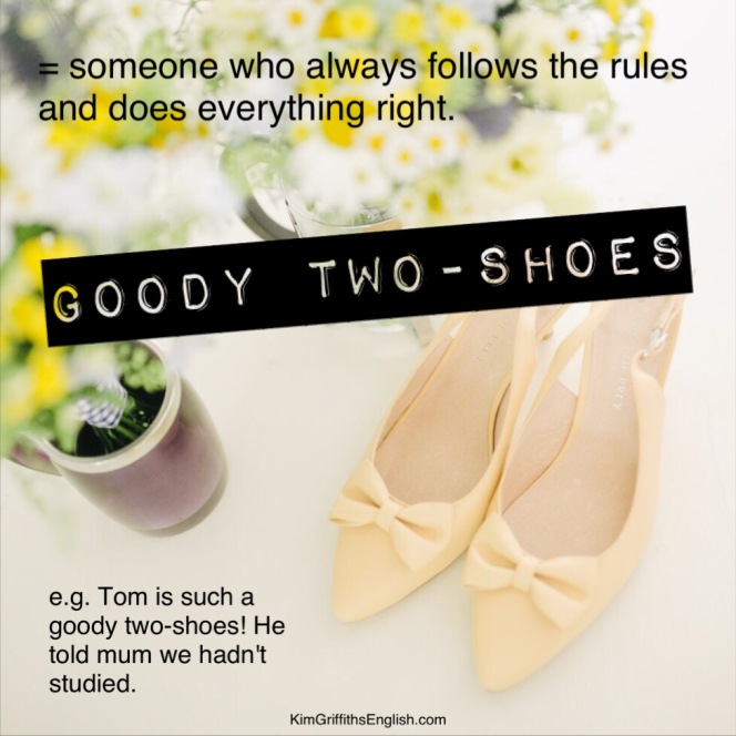 English class - Goody two-shoes from the article If the shoe fits, kimgriffithsenglish.com. The webpage to Improve and practice your English