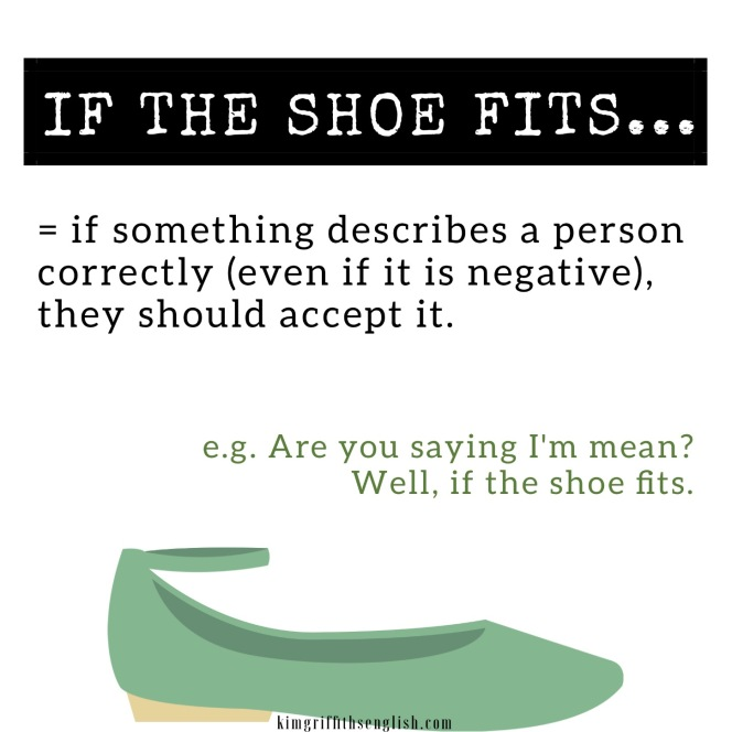 English class - If the shoe fits,from the article If the shoe fits, kimgriffithsenglish.com. The webpage to Improve and practice your English