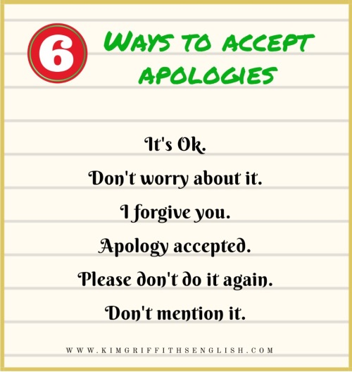 6 ways to accept apologies. From the blog to improve and practice your English ESL Kim Griffiths English, kimgriffithsenglish.com