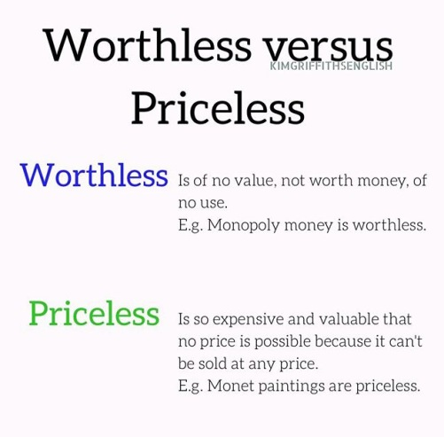 Worthless versus priceless.. Tricky words. From the blog Do you know why these 8 words are tricky, on www.kimgriffithsenglish.com the blog to learn and improve your English.