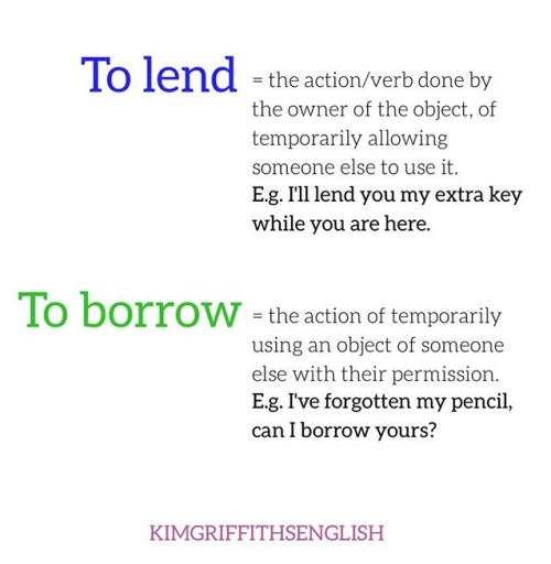 To lend versus to borrow.. Tricky words. From the blog Do you know why these 8 words are tricky, on www.kimgriffithsenglish.com the blog to learn and improve your English.