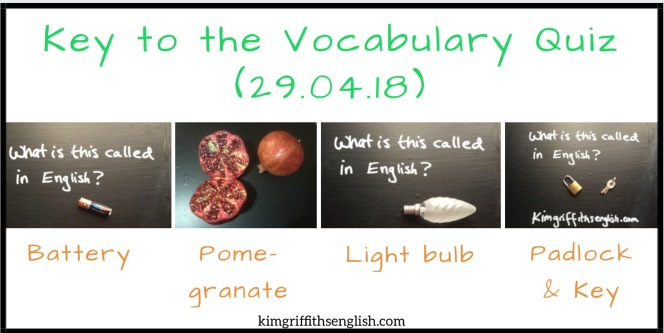 The key to the Vocabulary Quiz from 29.04.18. https://kimgriffithsenglish.com/2018/04/29/my-top-6-from-april/
