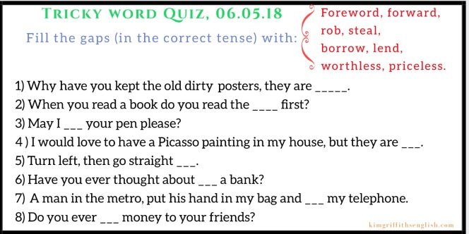 Tricky English. Here is a quiz which is to practice what's We have seen in this week's blog..from the web page the place to improve and KimGriffithsEnglish.con