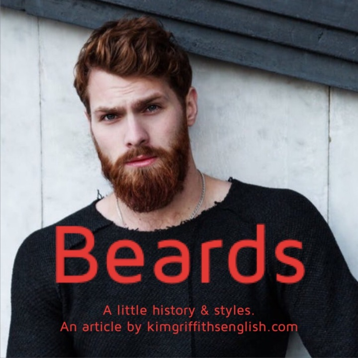 An article on beards, a little history and style names of this sexy thing. From the English teaching page kimgriffithsenglish.com, the place to improve and practice your English.