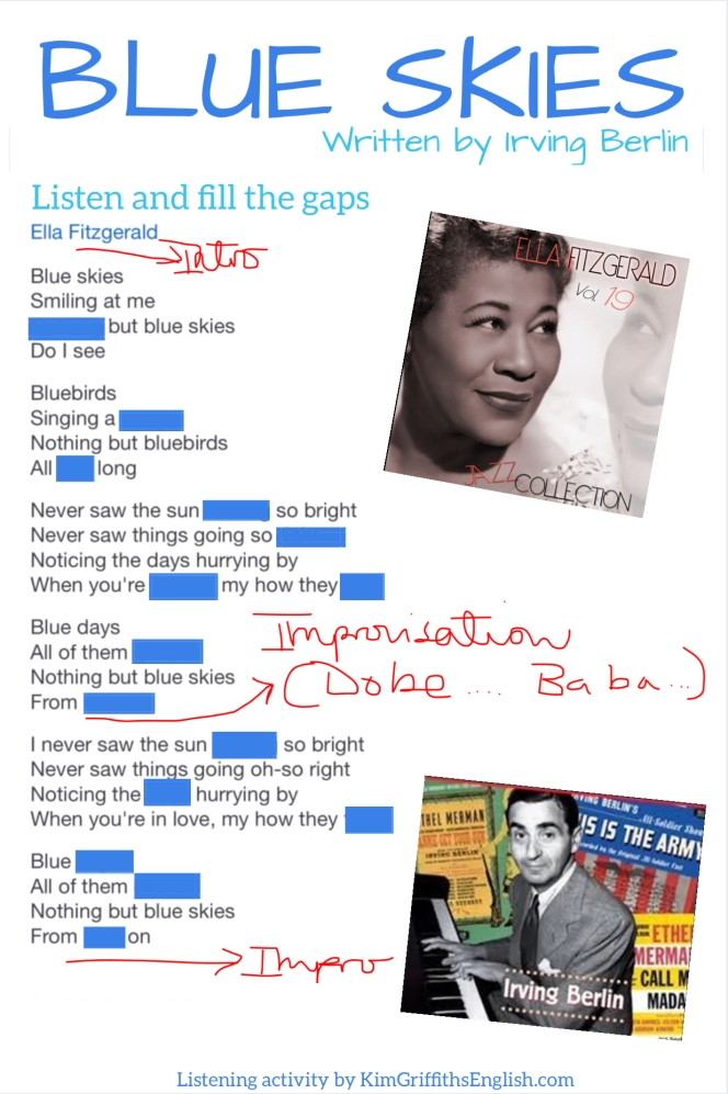 Blue skies listening gapfill activity from the English teaching webpage www.kimgriffithsenglish. Performed by Ella Fitzgerald, written by Irving Berlin.