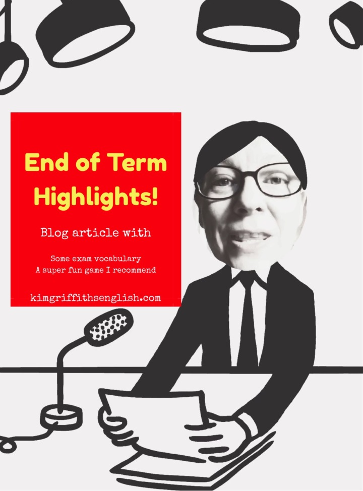 End of term highlights, blog article from KimGriffithsEnglish.com the English teaching webpage.