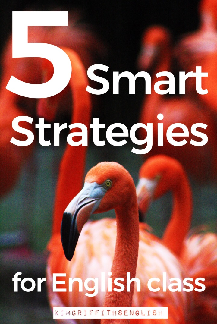 5 Smart strategies for English class. From the English teaching blog www.kimgriffithsenglish. The place to improve practice and maintain you English as a second language.