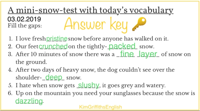 The answers to the snow vocabulary quiz.Kimgriffithsenglish.com the blog to improve, practice and maintain your English as a second language.