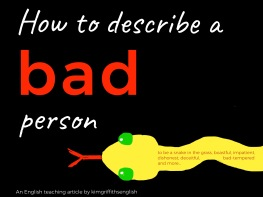 How to describe a bad person, bad character Adjectives, idiom and more. from the English as a second language teaching blog - @kimgriffithsenglish