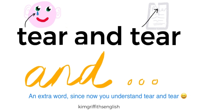 The YouTube video of tear, tear and t.... From the ESL English teaching webpage @kimgriffithsenglish The place to improve, practice and enjoy your English.