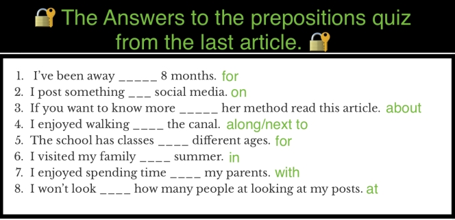 KimGriffithsEnglish.com The Answers to the mini preposition quiz from the last article.